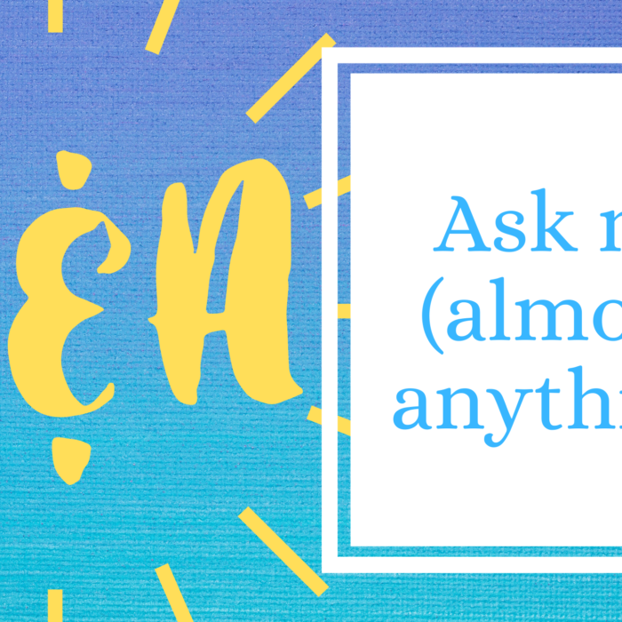 Q&A: Ask me (almost) anything!